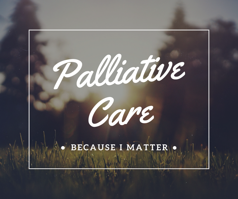 Palliative_Care_Because_I_Matter